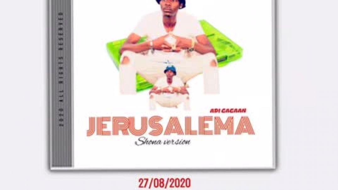 Adi_Gagaan_JERUSALEMA (SHONA VERSION