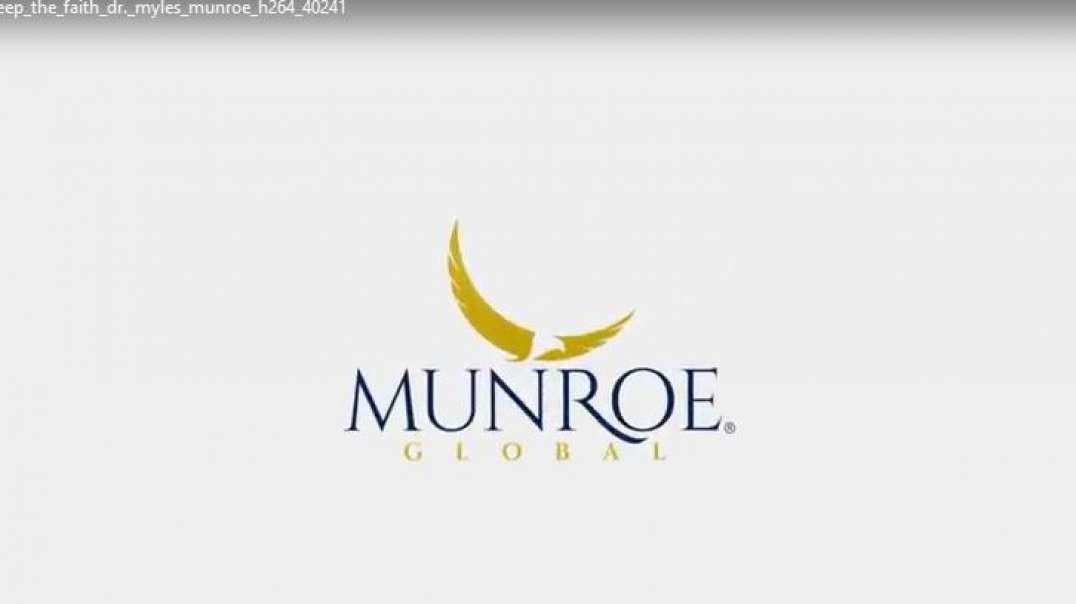 How to keep the faith dr.myles munroe