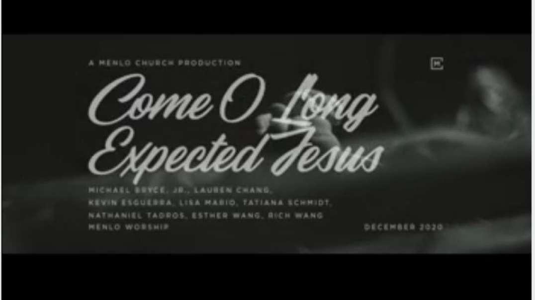 Come O Long Expected Jesus -Menlo Worship
