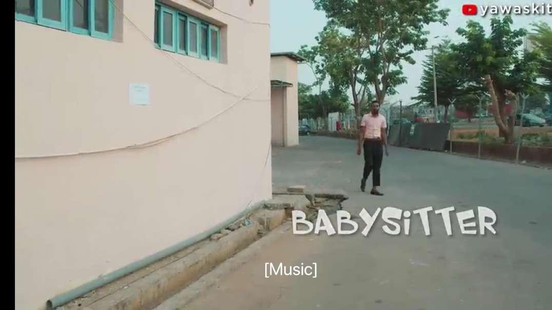 BABY SITTER (YawaSkits, Episode 82)