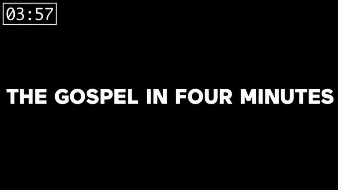 The gospel in four minutes