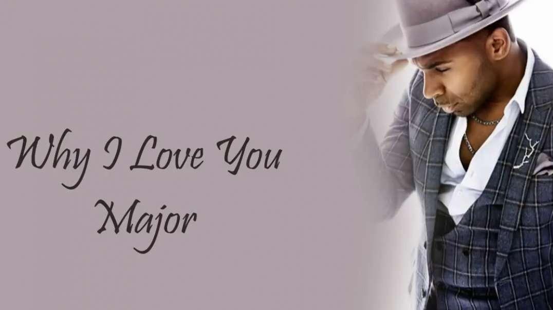 MAJOR  Why I Love You  Lyrics Songs